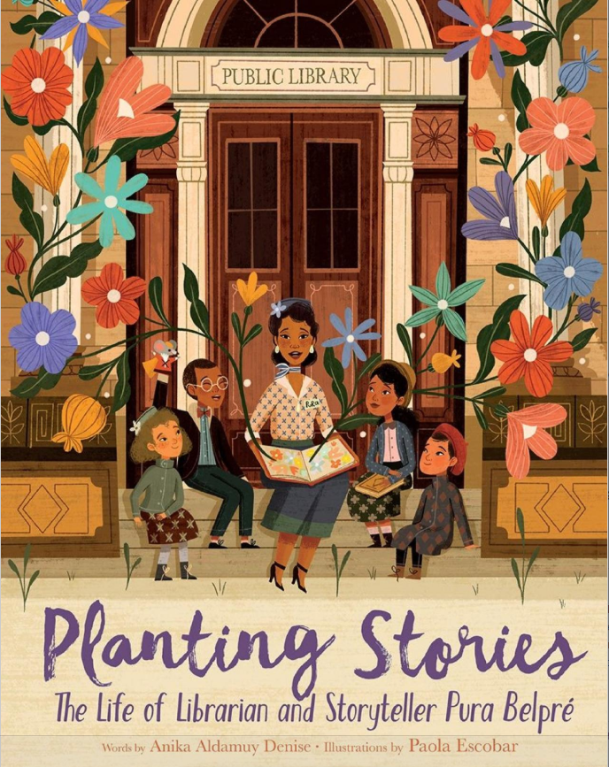 Planting Stories, the Life of LIbrarian and Storeteller Pura  Belpré